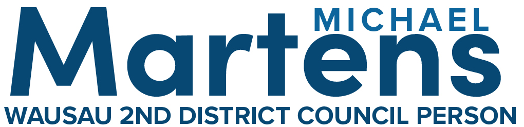 Michael Martens for Wausau Council District 2